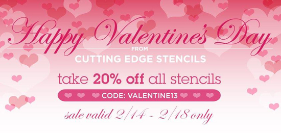 20% OFF SITEWIDE!! Cutting Edge Stencils celebrates Valentine's Day!
