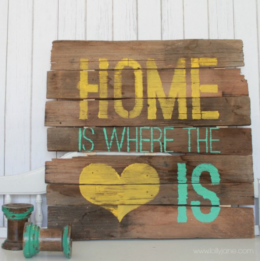 A DIY stenciled sign using the Home Is Where the Heart Is Stencil. http://www.cuttingedgestencils.com/home-is-wall-quote-stencil.html