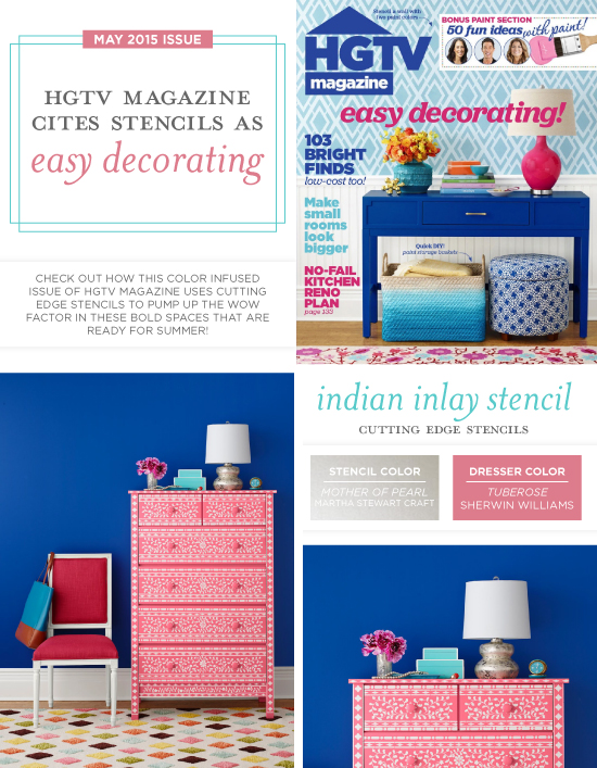 HGTV Magazine features the Indian Inlay Stencil Kit from Cutting Edge Stencils in the May issue on a stenciled dresser. http://www.cuttingedgestencils.com/indian-inlay-stencil-furniture.html
