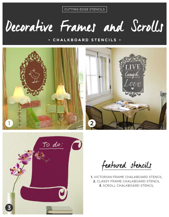 Stencils in the shape of decorative frames intended to be used with Chalkboard paint. http://www.cuttingedgestencils.com/chalkboard-stencils.html