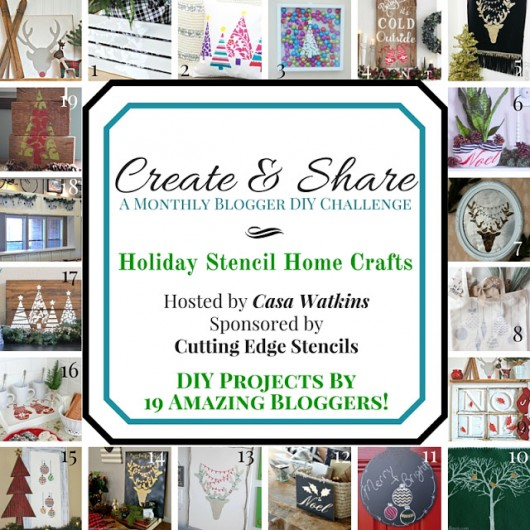 A Holiday Stenciled Craft Challenge by bloggers featuring many amazing DIY decor ideas. http://www.cuttingedgestencils.com/christmas-stencils-valentine-halloween.html
