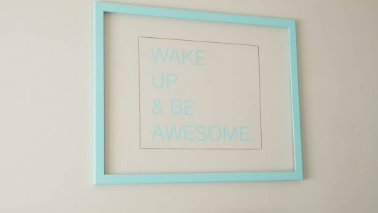A DIY stenciled wall art using the Wake Up and Be Awesome Stencil from Cutting Edge Stencils. http://www.cuttingedgestencils.com/be-awesome-DIY-wall-quote-stencil.html